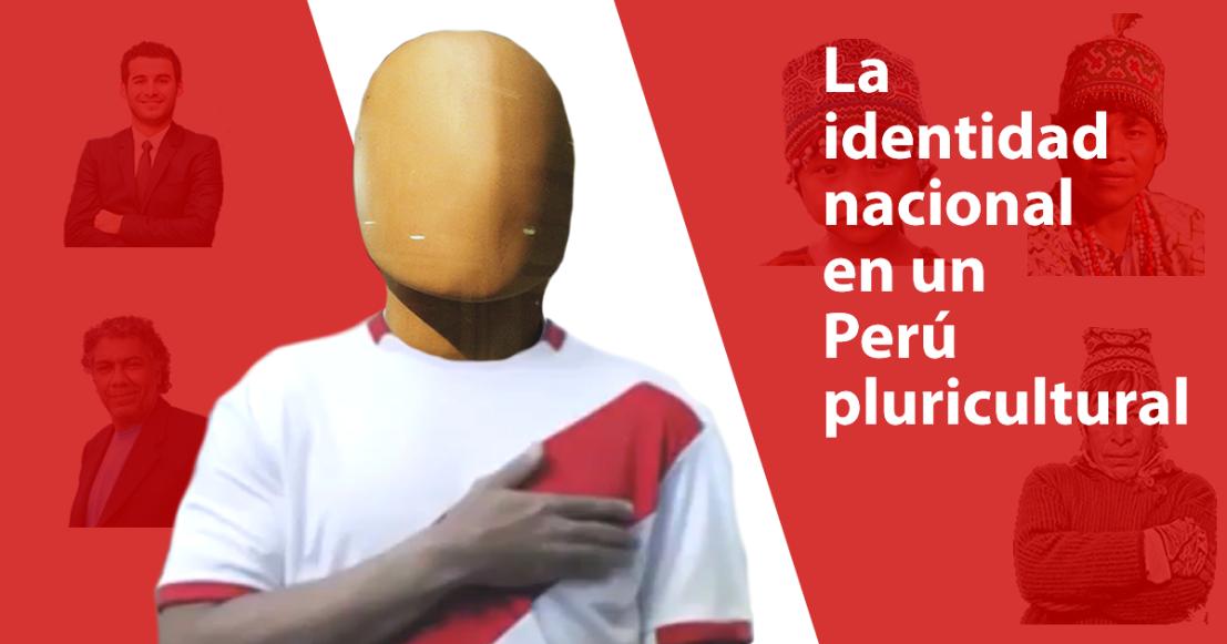La identidad nacional en un Perúpluricultural