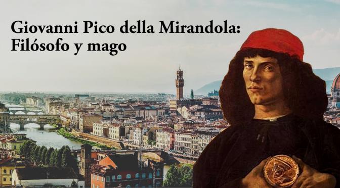 Giovanni Pico della Mirandola, filósofo y mago (Cuarta parte y final)