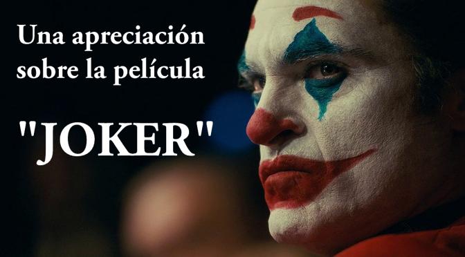 """Una apreciación de la película: """"Joker"""""""